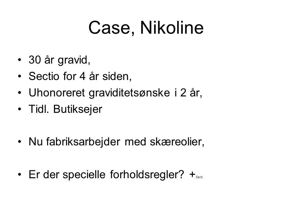 Case, Nikoline 30 år gravid, Sectio for 4 år siden,