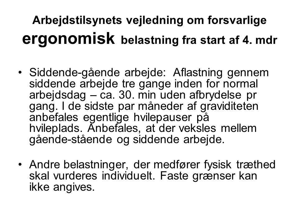 Arbejdstilsynets vejledning om forsvarlige ergonomisk belastning fra start af 4. mdr