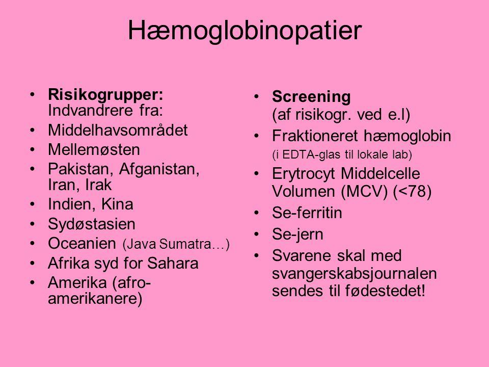 Hæmoglobinopatier Risikogrupper: Indvandrere fra: Middelhavsområdet