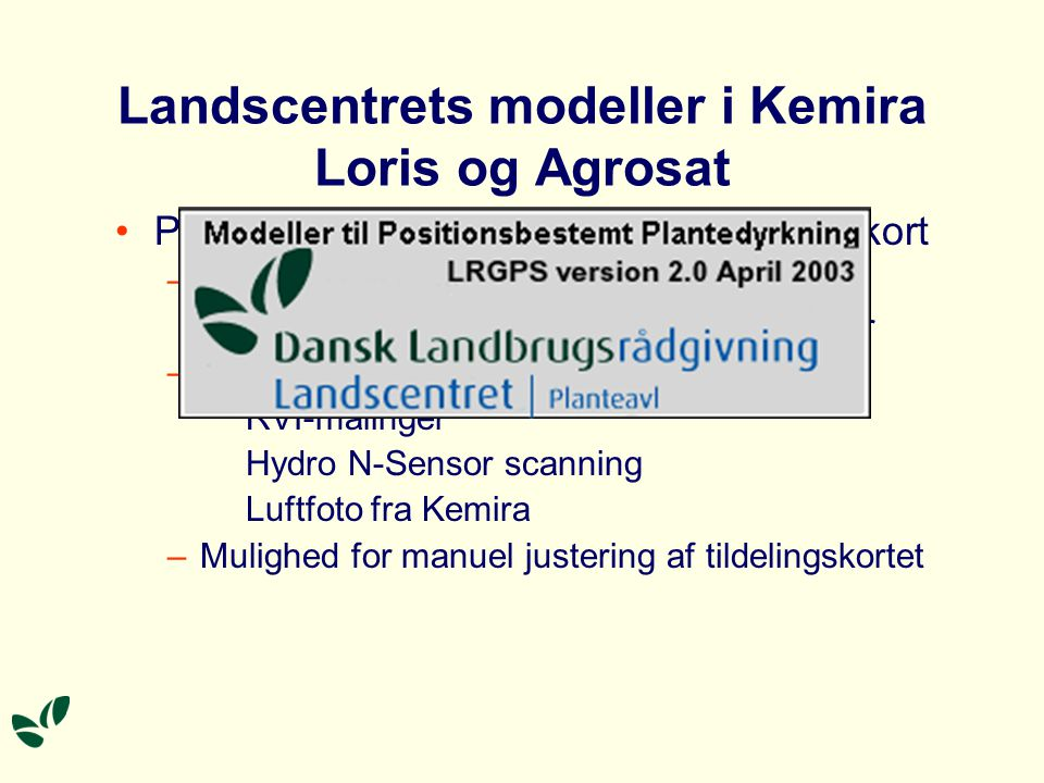 Landscentrets modeller i Kemira Loris og Agrosat