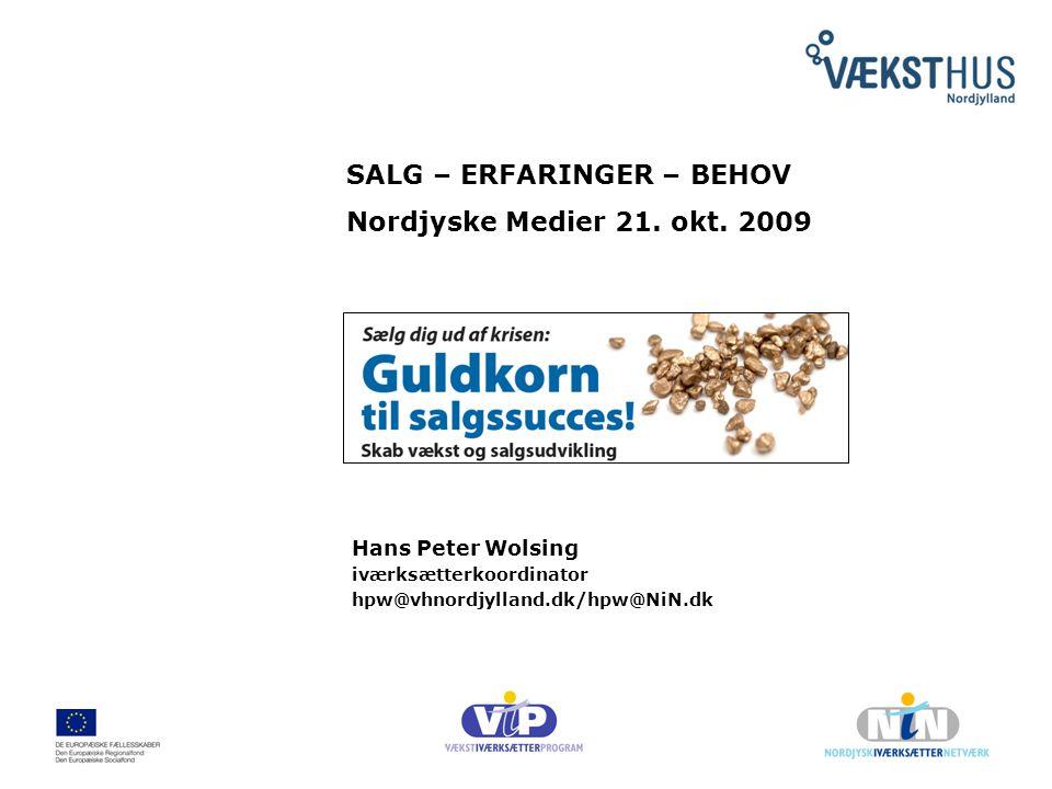SALG – ERFARINGER – BEHOV Nordjyske Medier 21. okt. 2009