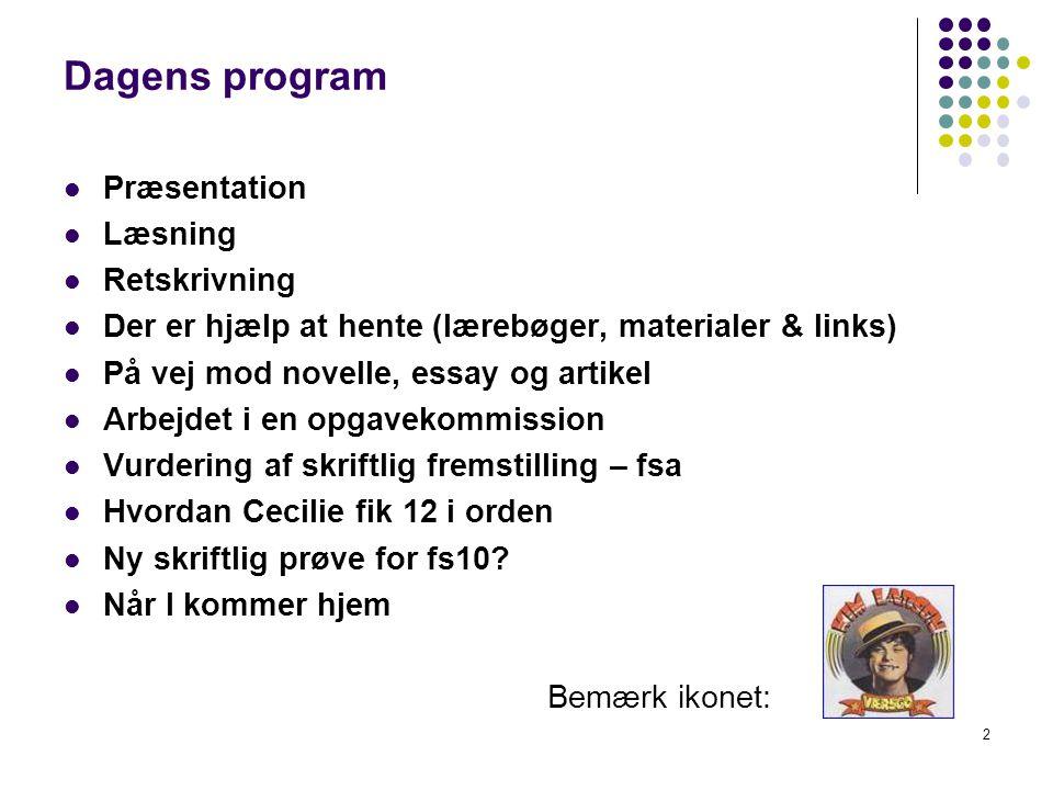 Dagens program Præsentation Læsning Retskrivning