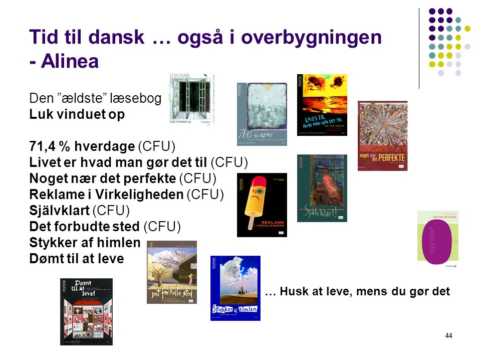 Tid til dansk … også i overbygningen - Alinea