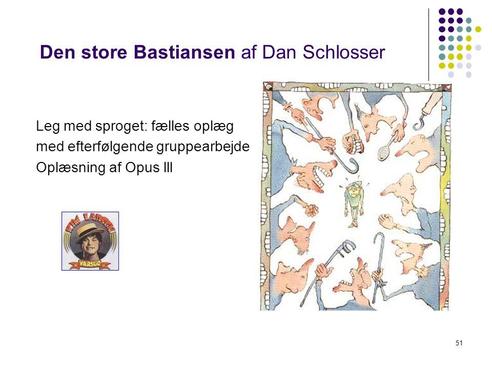 Den store Bastiansen af Dan Schlosser