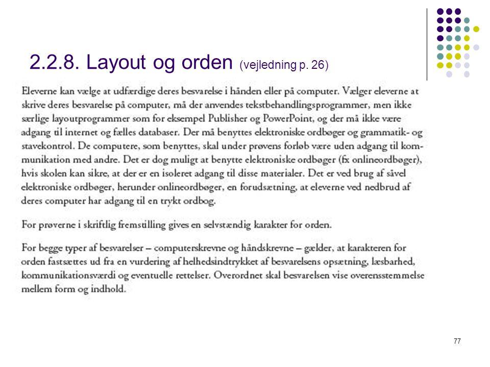 2.2.8. Layout og orden (vejledning p. 26)