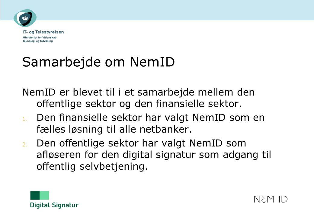 Samarbejde om NemID NemID er blevet til i et samarbejde mellem den offentlige sektor og den finansielle sektor.