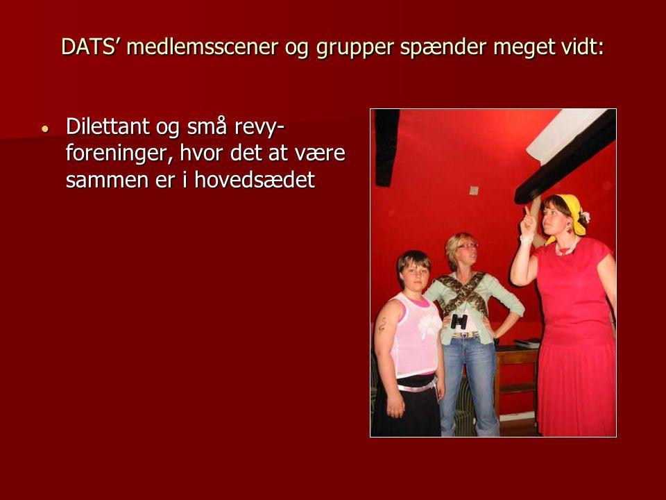 DATS' medlemsscener og grupper spænder meget vidt: