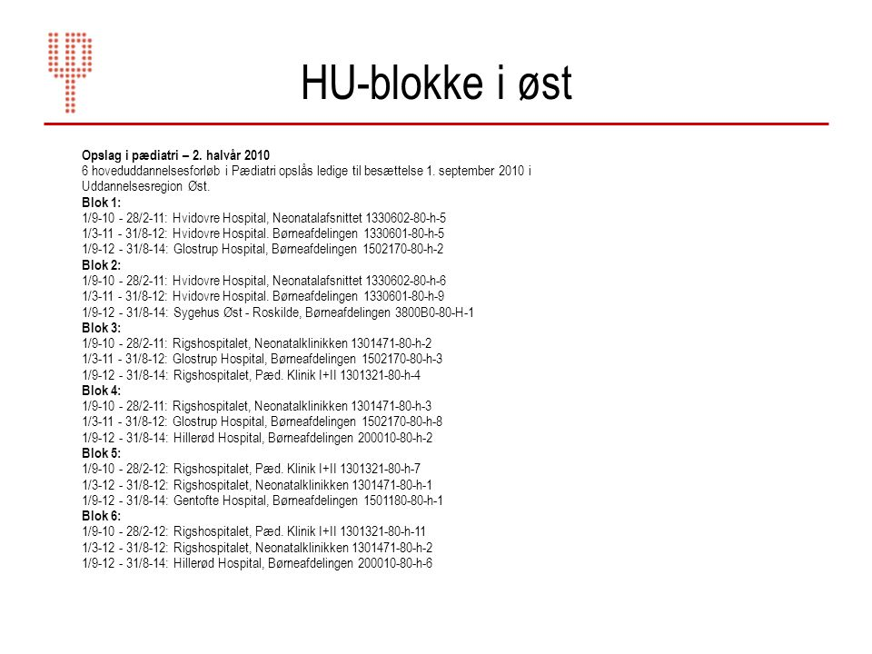 HU-blokke i øst Opslag i pædiatri – 2. halvår 2010