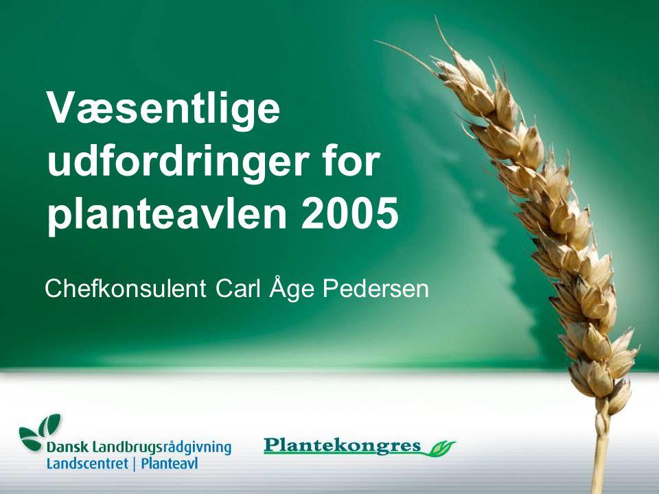 Væsentlige udfordringer for planteavlen 2005