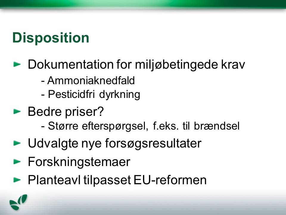 Disposition Dokumentation for miljøbetingede krav - Ammoniaknedfald - Pesticidfri dyrkning.