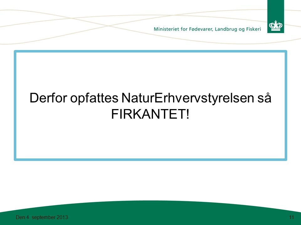 Derfor opfattes NaturErhvervstyrelsen så FIRKANTET!
