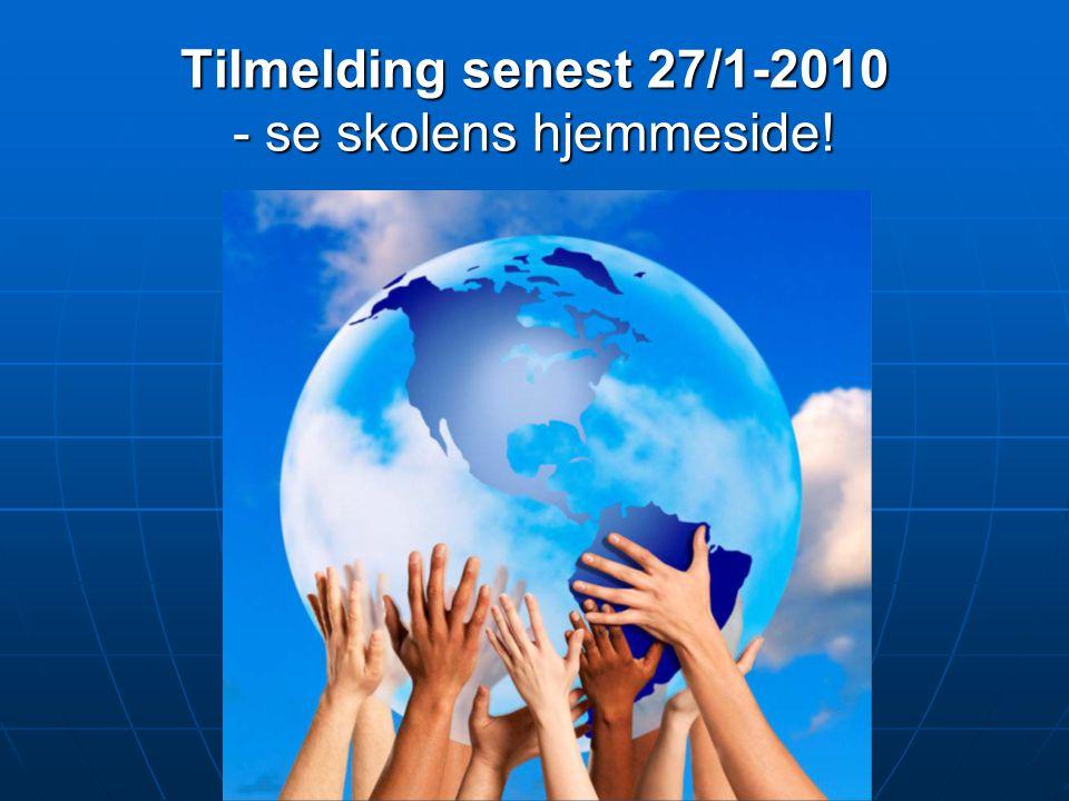 Tilmelding senest 27/1-2010 - se skolens hjemmeside!