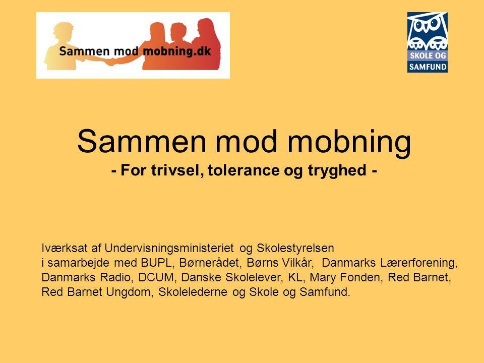 Sammen mod mobning - For trivsel, tolerance og tryghed -