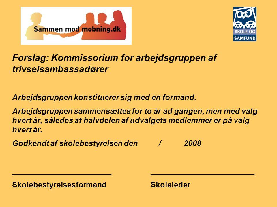 Forslag: Kommissorium for arbejdsgruppen af trivselsambassadører