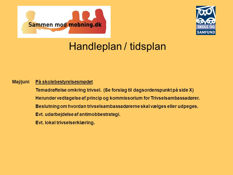 Handleplan / tidsplan Maj/juni På skolebestyrelsesmødet
