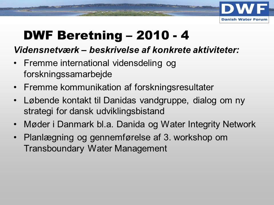 DWF Beretning – 2010 - 4 Vidensnetværk – beskrivelse af konkrete aktiviteter: Fremme international vidensdeling og forskningssamarbejde.