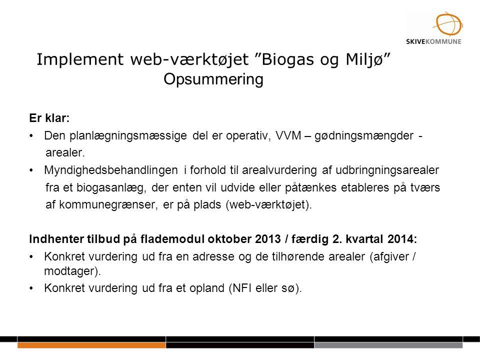 Implement web-værktøjet Biogas og Miljø Opsummering