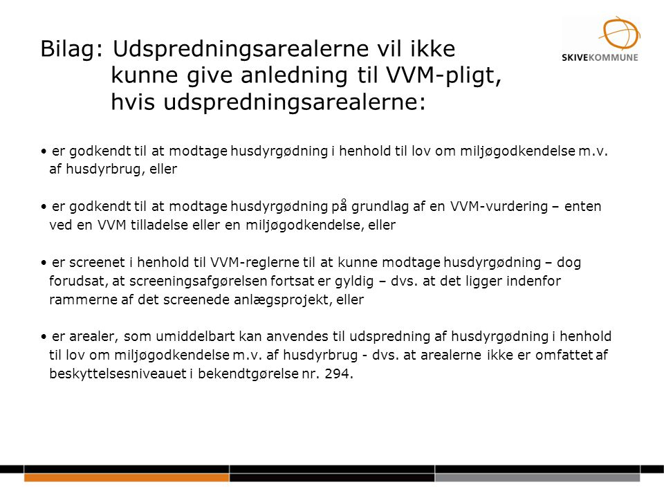 Bilag: Udspredningsarealerne vil ikke kunne give anledning til VVM-pligt, hvis udspredningsarealerne: