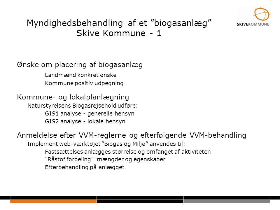 Myndighedsbehandling af et biogasanlæg Skive Kommune - 1