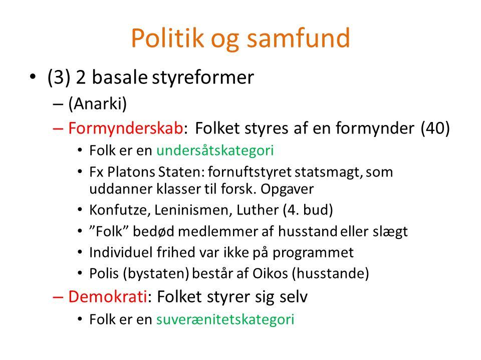 Politik og samfund (3) 2 basale styreformer (Anarki)