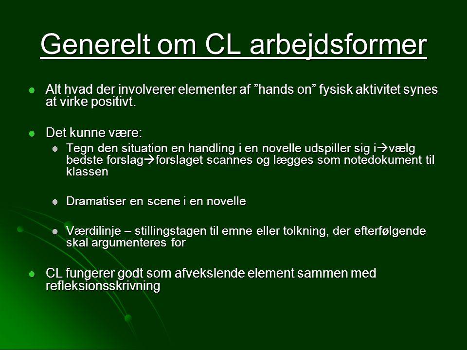 Generelt om CL arbejdsformer