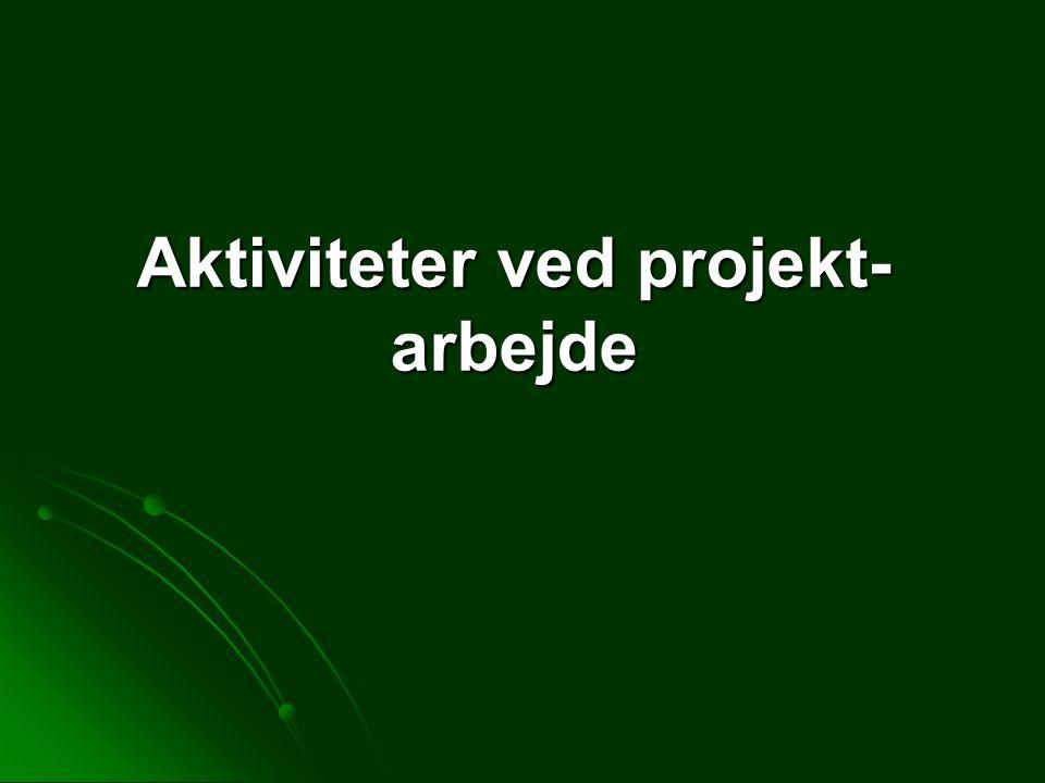 Aktiviteter ved projekt-arbejde