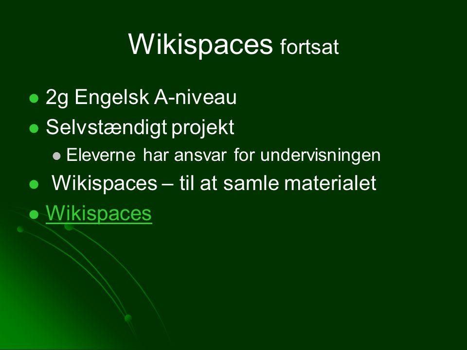 Wikispaces fortsat 2g Engelsk A-niveau Selvstændigt projekt