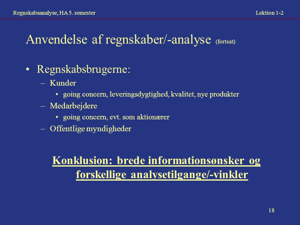 Anvendelse af regnskaber/-analyse (fortsat)