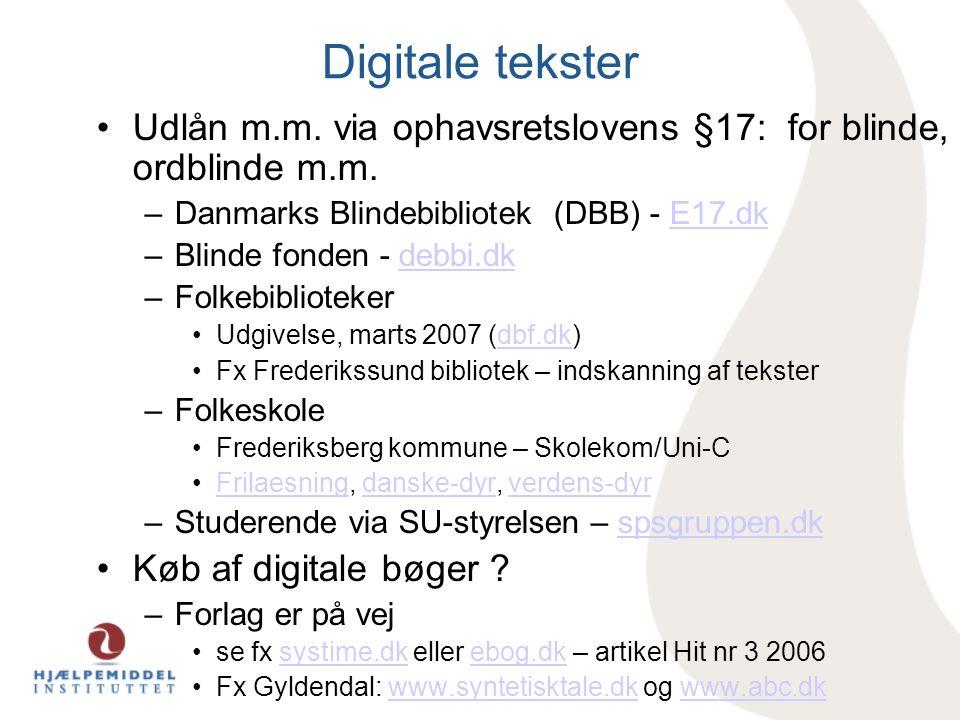 Digitale tekster Udlån m.m. via ophavsretslovens §17: for blinde, ordblinde m.m. Danmarks Blindebibliotek (DBB) - E17.dk.