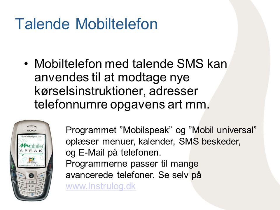 Talende Mobiltelefon Mobiltelefon med talende SMS kan anvendes til at modtage nye kørselsinstruktioner, adresser telefonnumre opgavens art mm.