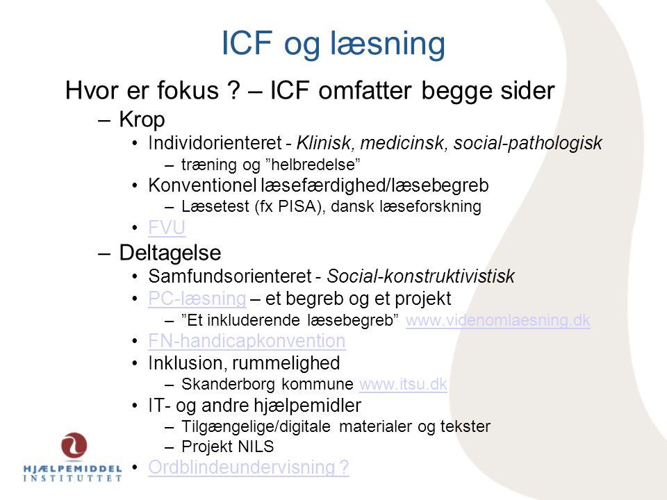 ICF og læsning Hvor er fokus – ICF omfatter begge sider Krop