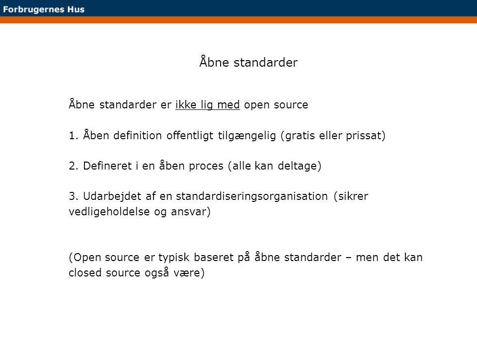 Åbne standarder Åbne standarder er ikke lig med open source