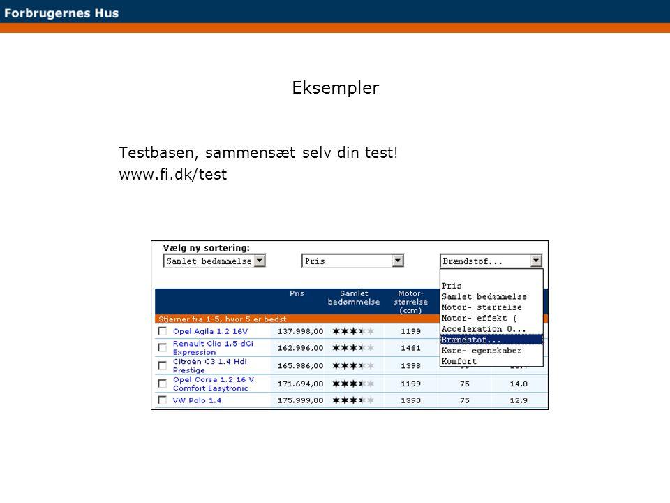 Eksempler Testbasen, sammensæt selv din test! www.fi.dk/test