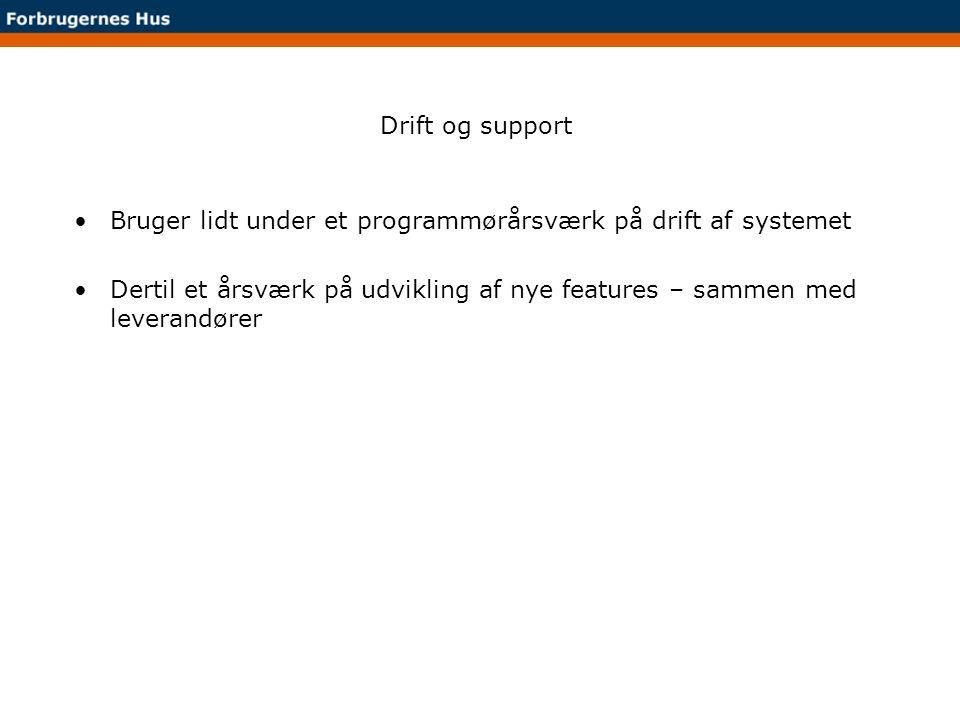 Drift og support Bruger lidt under et programmørårsværk på drift af systemet.