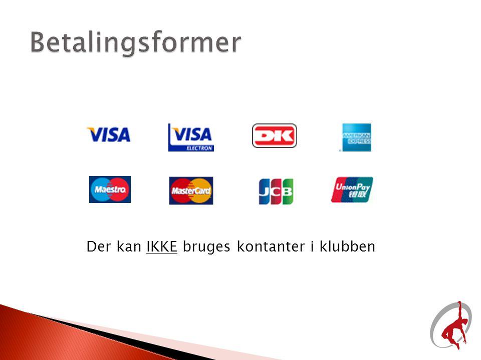 Betalingsformer Der kan IKKE bruges kontanter i klubben