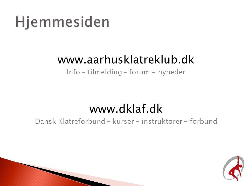 Hjemmesiden www.aarhusklatreklub.dk www.dklaf.dk