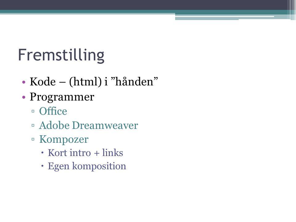Fremstilling Kode – (html) i hånden Programmer Office