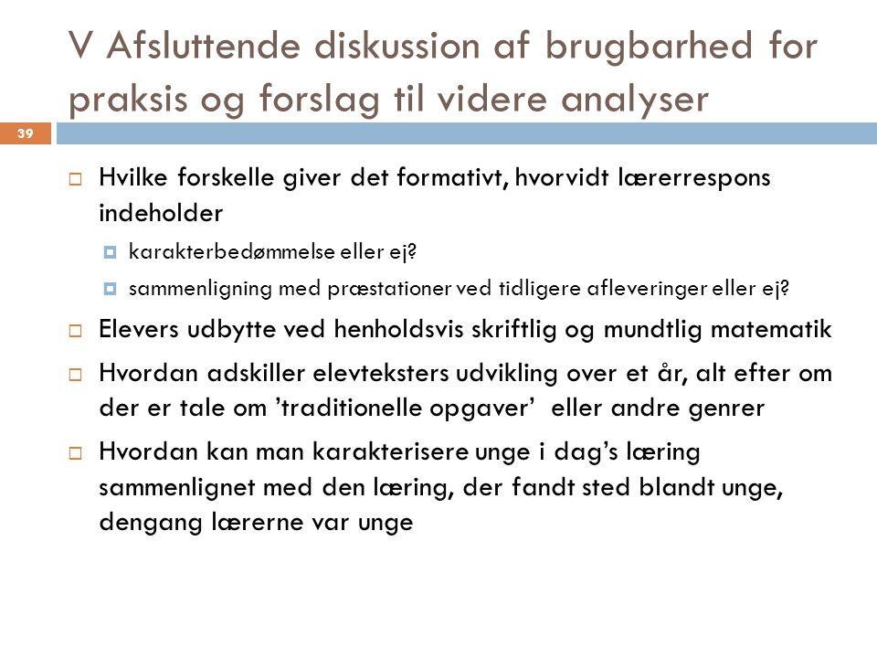 V Afsluttende diskussion af brugbarhed for praksis og forslag til videre analyser