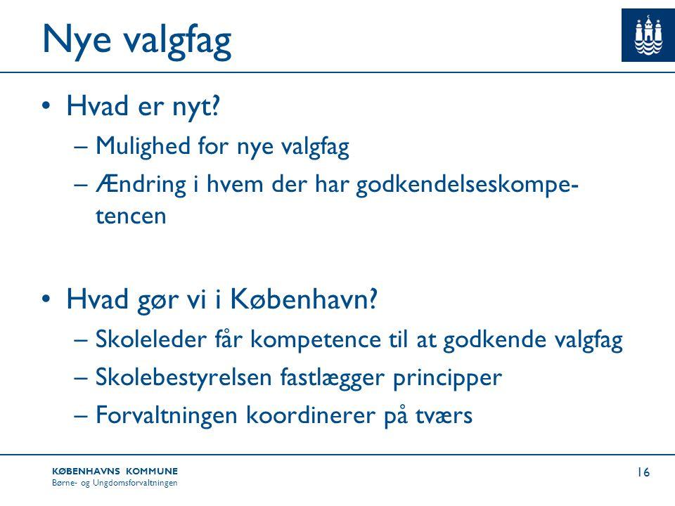 Nye valgfag Hvad er nyt Hvad gør vi i København