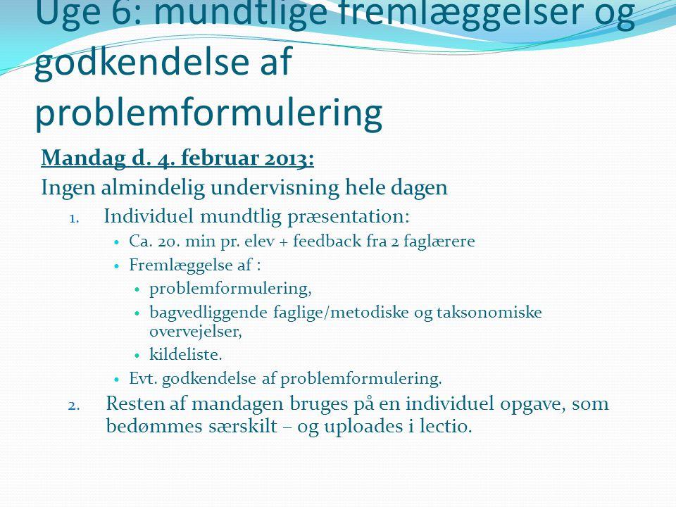 Uge 6: mundtlige fremlæggelser og godkendelse af problemformulering