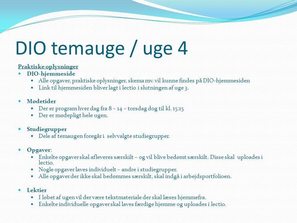 DIO temauge / uge 4 Praktiske oplysninger DIO-hjemmeside