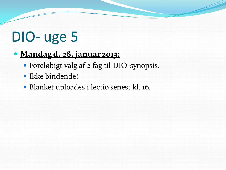 DIO- uge 5 Mandag d. 28. januar 2013:
