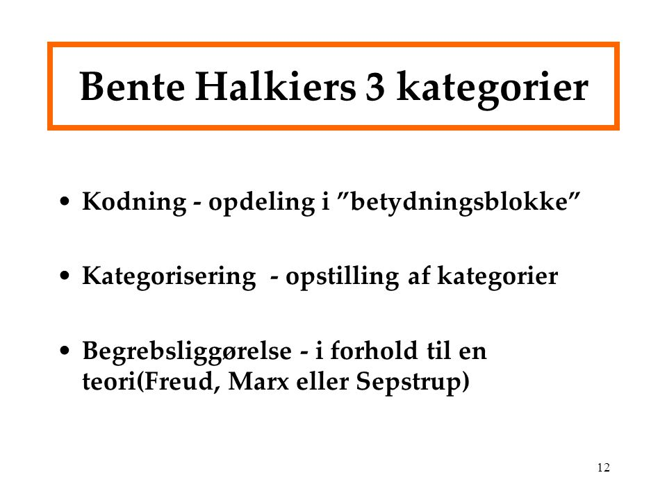 Bente Halkiers 3 kategorier
