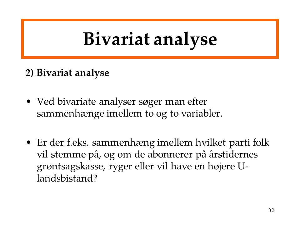 Bivariat analyse 2) Bivariat analyse