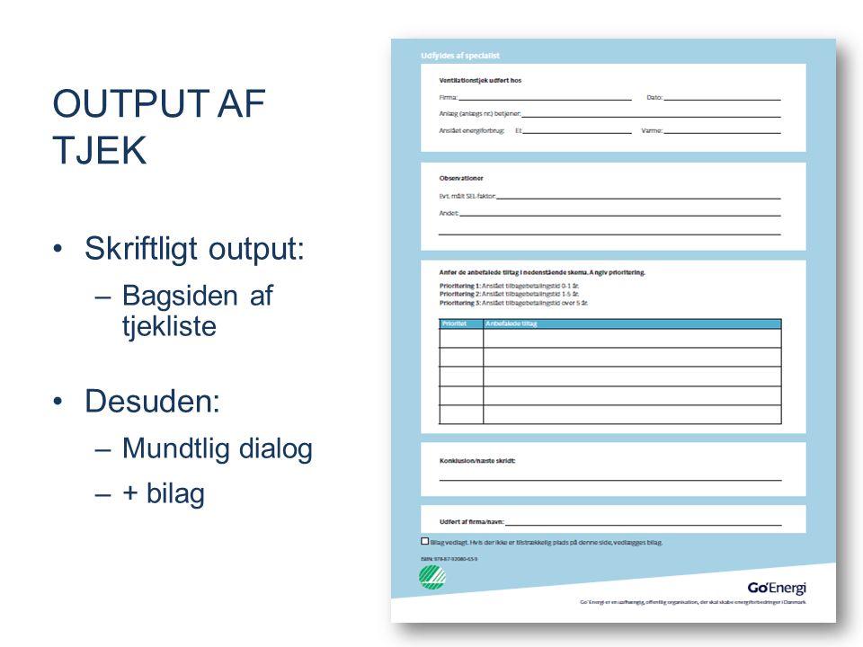 Output af tjek Skriftligt output: Desuden: Bagsiden af tjekliste