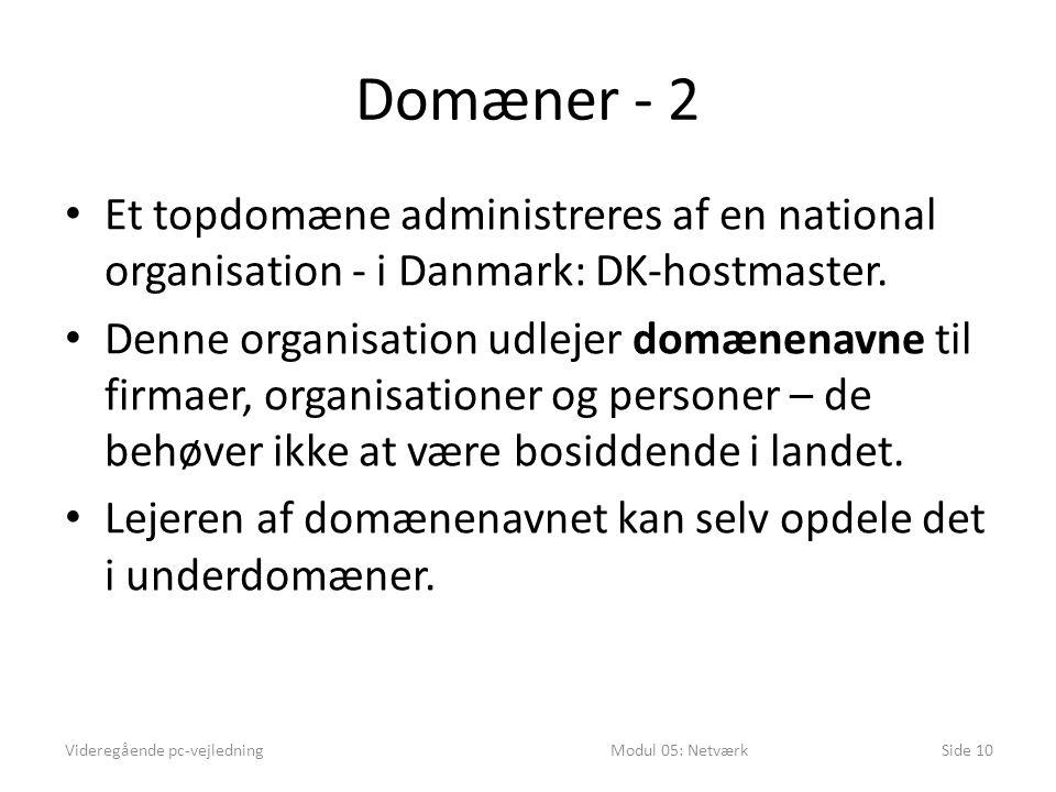 Domæner - 2 Et topdomæne administreres af en national organisation - i Danmark: DK-hostmaster.