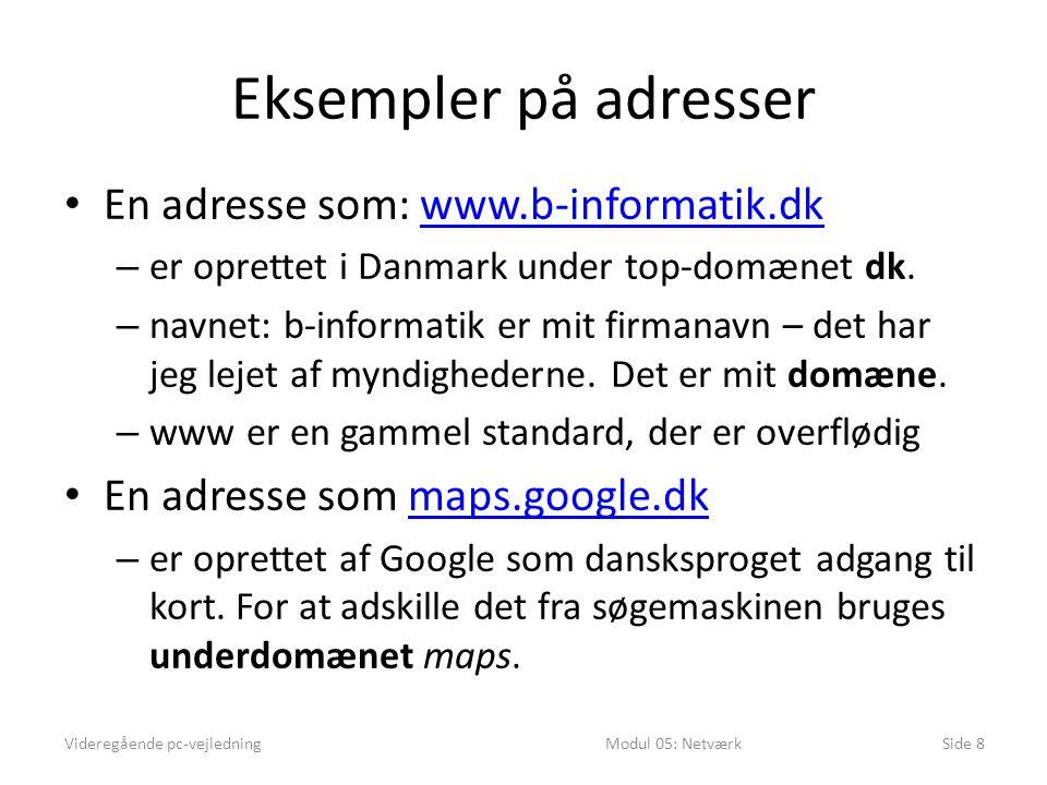 Eksempler på adresser En adresse som: www.b-informatik.dk
