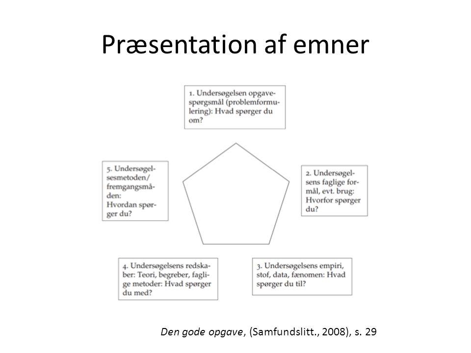 Præsentation af emner Den gode opgave, (Samfundslitt., 2008), s. 29