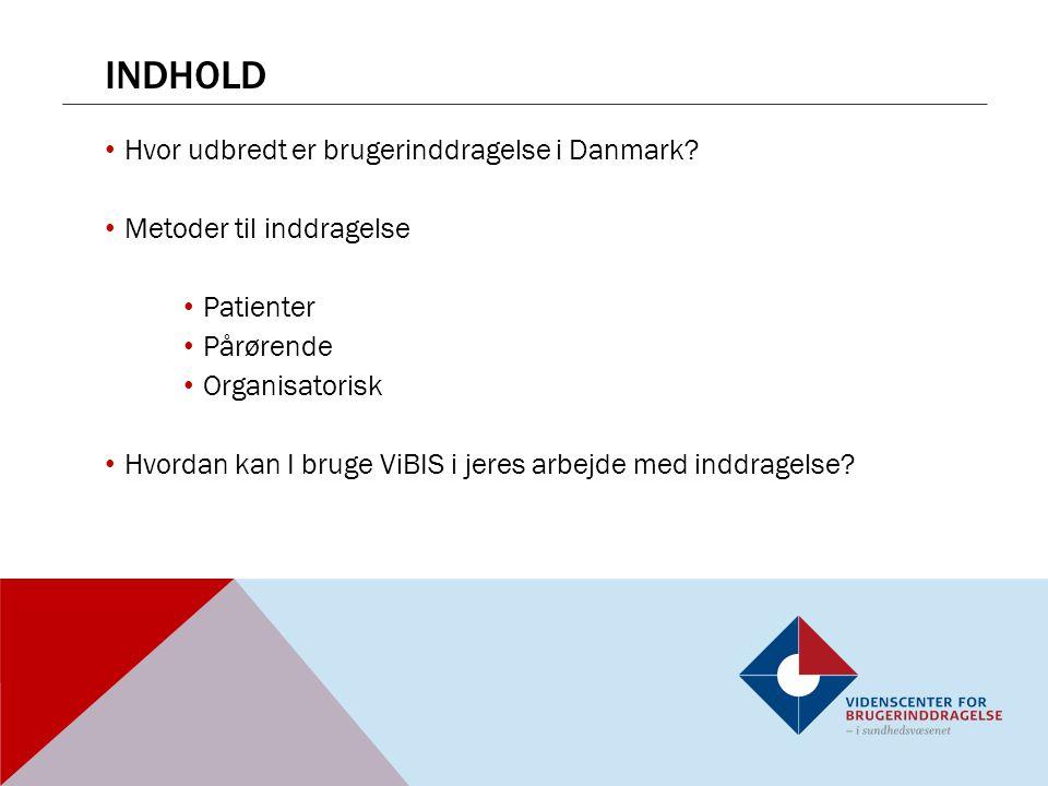 indhold Hvor udbredt er brugerinddragelse i Danmark