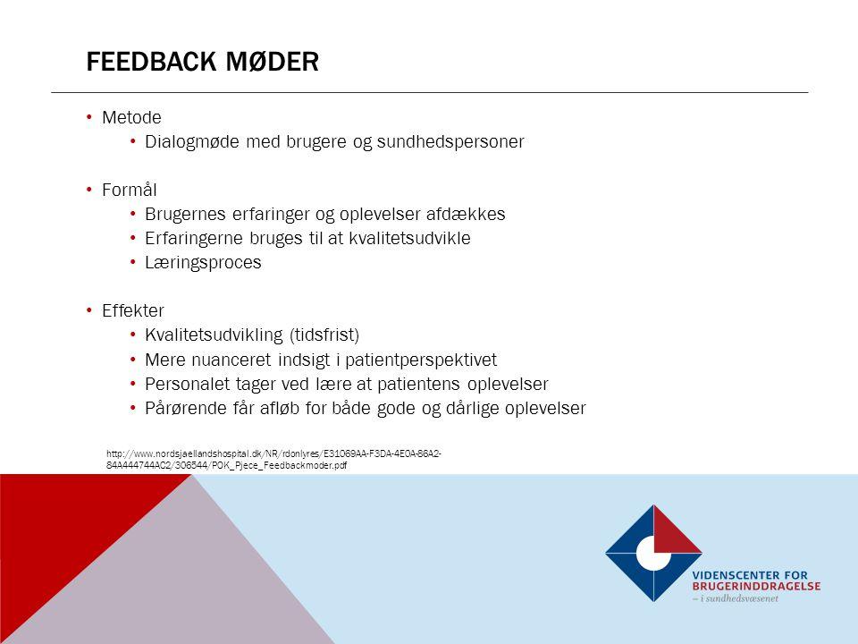 Feedback møder Metode Dialogmøde med brugere og sundhedspersoner